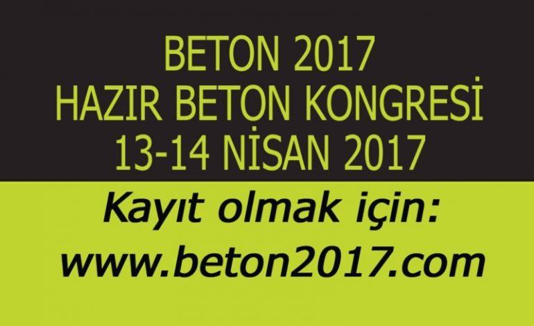 Beton 2017 Kongresi 13-14 Nisan'da Düzenleniyor