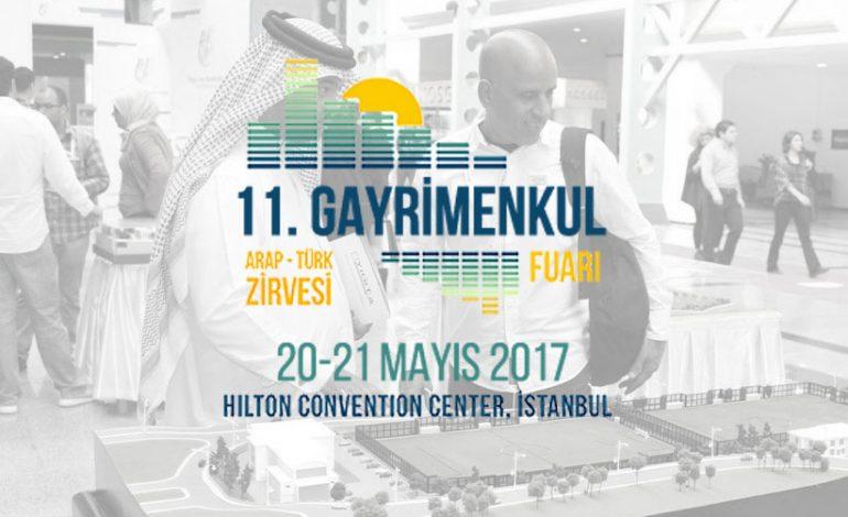 11. Gayrimenkul Fuarı ve Arap Türk – Zirvesi 20-21 Mayıs'ta Düzenleniyor