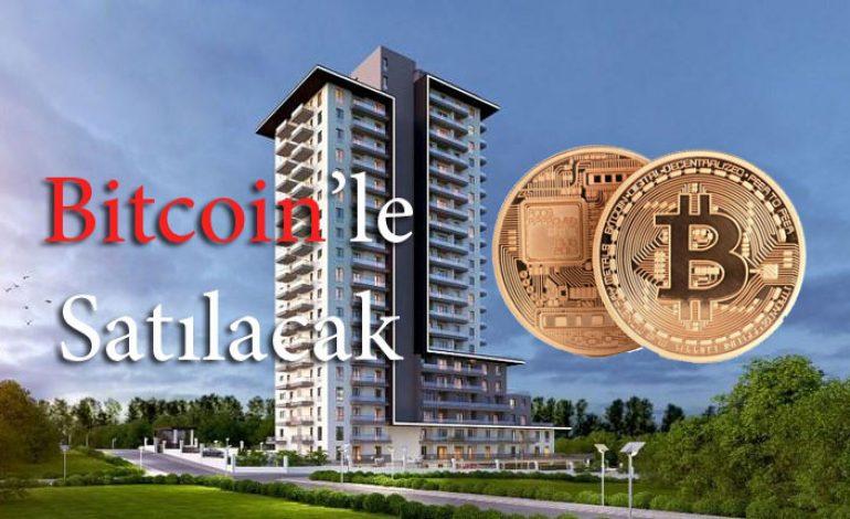 İlk Defa Bitcoin'le Konut Satılacak