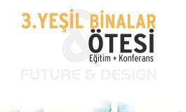 """""""GELECEĞİN KENTLERİ, KENTLERİN GELECEĞİ"""" 8 Kasım'da 3. Yeşil Binalar Ötesi Konferansında Konuşulacak"""