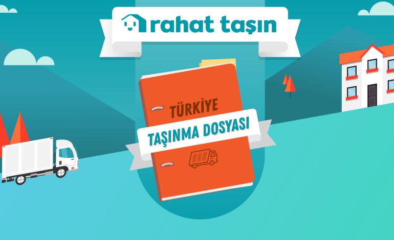 Türkiye Taşınma Dosyası Yayımlandı