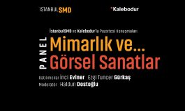 İstanbulSMD'den Mimarlık ve Görsel Sanatlar Buluşması