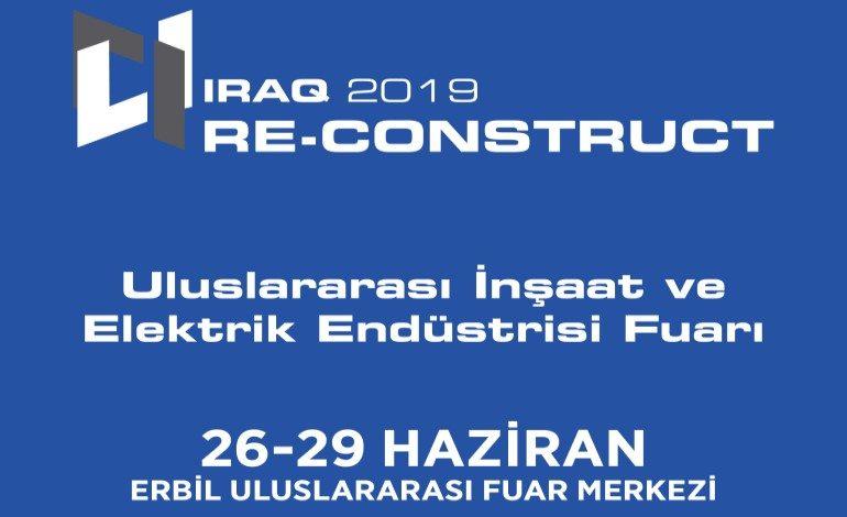 RE-CONSTRUCT IRAK Türkiye'den 100 Firmanın Katılımıyla Gerçekleşecek