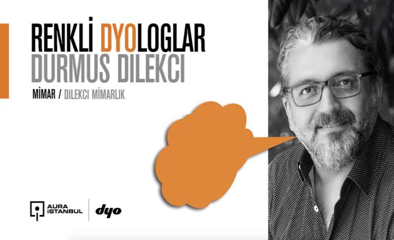 """Renkli Dyologlar'ın Konuğu Yüksek Mimar Durmuş Dilekçi: """"Renk mimari tasarımın ayrılmaz bir parçası"""""""