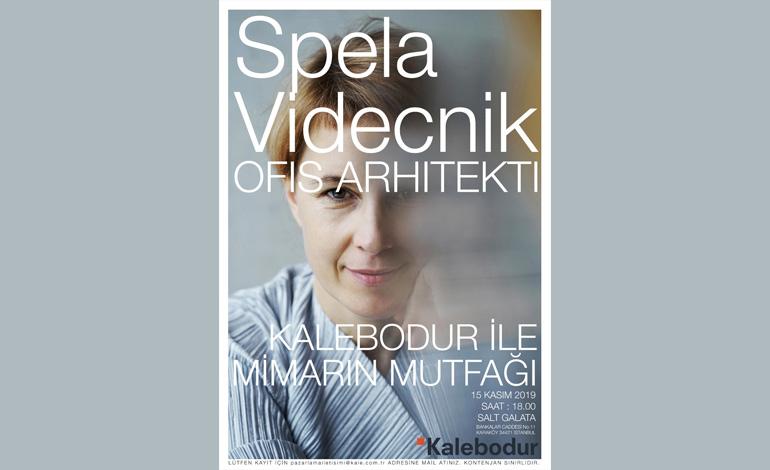 Dünyaca ünlü Mimar Spela Videcnik 'Kalebodur ile Mimarın Mutfağı'na giriyor